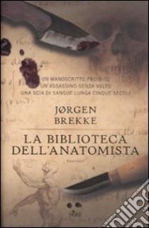 La biblioteca dell'anatomista libro di Brekke Jorgen