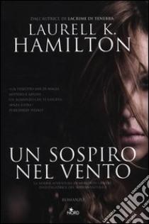 Un sospiro nel vento libro di Hamilton Laurell K.