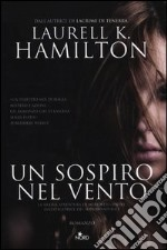 Un sospiro nel vento libro di Hamilton Laurell K.