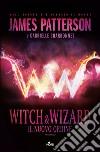 Witch & Wizard. Il nuovo ordine libro