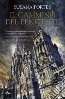 Il cammino del penitente libro di Fortes Susana