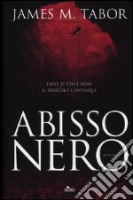 Abisso nero libro di Tabor James M.