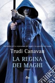 La regina dei maghi libro di Canavan Trudi