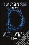 Witch & Wizard. Il dono