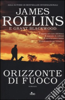 Orizzonte di fuoco libro di Rollins James - Blackwood Grant