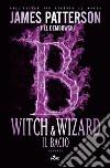Witch & Wizard. Il bacio libro