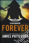 Forever. Maximum Ride libro