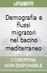 Demografia e flussi migratori nel bacino mediterraneo libro