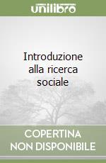 Introduzione alla ricerca sociale libro di Biorcio Roberto - Pagani Silvia