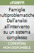 Famiglie multiproblematiche. Dall'analisi all'intervento su un sistema complesso libro di Malagoli Togliatti Marisa - Rocchietta Tofani Laura
