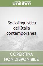Sociolinguistica dell'Italia contemporanea libro di Coveri Lorenzo