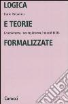 Logica e teorie formalizzate. Completezza, incompletezza, indecidibilità libro