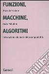 Funzioni, macchine, algoritmi. Introduzione alla teoria della computabilità libro