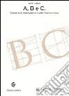 A, B e C. Dialogo sulla conservazione di carte vecchie e nuove libro