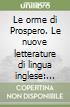 Le orme di Prospero. Le nuove letterature di lingua inglese: Africa, Caraibi, Canada