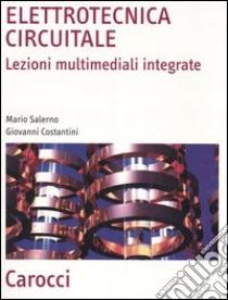 Elettrotecnica circuitale. Lezioni multimediali integrate libro di Salerno Mario - Costantini Giovanni