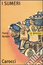 I sumeri libro di Mander Pietro