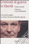 Criminali di guerra in libertà. Un accordo segreto tra Italia e Germania federale, 1949-1955 libro