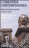 L'Ungheria contemporanea. Dalla monarchia dualista ai giorni nostri libro