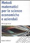 Metodi matematici per le scienze economiche e aziendali libro