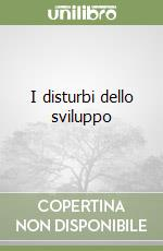 I disturbi dello sviluppo libro di Ramaglia Giovanna