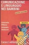Comunicazione e linguaggio nei bambini libro