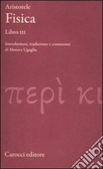 Fisica. Libro III. Testo greco a fronte libro di Aristotele
