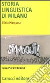 Storia linguistica di Milano libro