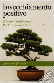 Invecchiamento positivo libro di Zambianchi Manuela - Ricci Bitti Pio E.