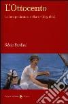 L'Ottocento. Le fonti per la storia dell'arte (1815-1880) libro