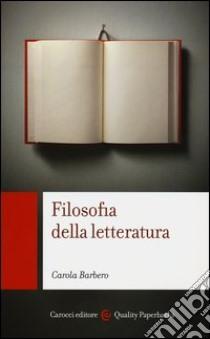 Filofosia della letteratura libro di Barbero Carola