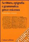 Scrittura, epigrafia e grammatica greco-micenea libro