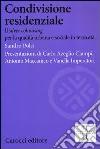 Condivisione residenziale. Il «silver cohousing» per la qualità urbana e sociale in terza età libro
