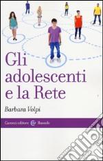 Gli adolescenti e la Rete libro