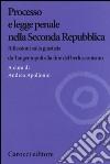 Processo e legge penale nella Seconda Repubblica. Riflessioni sulla giustizia da Tangentopoli alla fine del berlusconismo libro