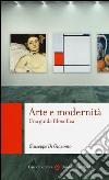 Arte e modernità. Una guida filosofica libro