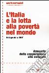 L'Italia e la lotta alla povertà nel mondo. Un'agenda a 360°. Annuario della cooperazione allo sviluppo libro