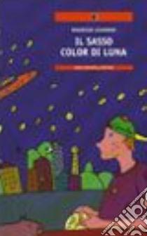 Il sasso color di luna libro di Giannini Maurizio