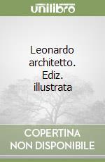 Leonardo architetto libro di Pedretti Carlo