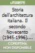 Storia dell'architettura italiana. Il secondo Novecento (1945-1996)