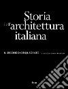 Storia dell'architettura italiana. Il secondo Cinquecento