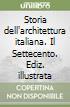 Storia dell'architettura italiana. Il Settecento