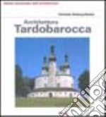 Architettura tardobarocca libro di Norberg Schulz Christian
