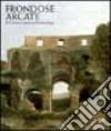 Frondose arcate. Il Colosseo prima dell'archeologia. Ediz. illustrata libro