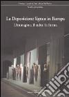 La Deposizione lignea in Europa. L'immagine, il culto, la forma. Ediz. illustrata libro