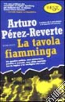 La tavola fiamminga libro di Pérez Reverte Arturo