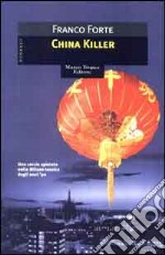China killer libro di Forte Franco