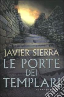 Le porte dei templari libro di Sierra Javier