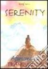 Serenity. Aforismi sulla tranquillit�
