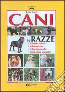 Cani. Le razze libro di Tonelli Eraldo